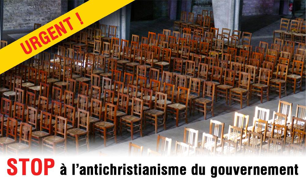 Stop à la politique anti-chrétienne du gouvernement